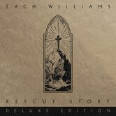 Pre-buy, Rescue Story Deluxe Edition, by Zach Williams, CD