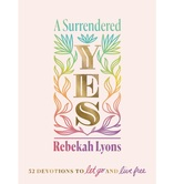 Pre-buy, A Surrendered Yes: 52 Devotions to Let Go & Live Free, by Rebekah Lyons, Hardcover