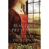 The Beautiful Pretender, Thornbeck Fairy Tale Romance Series, Book 2, by Melanie Dickerson