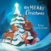 My Merry Christmas, by Sally Lloyd-Jones and Sara Gianassi, Board Book