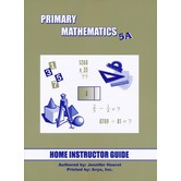 Primary Mathematics Home Instructor's Guide Level 5A for Singapore Math U.S. and 3rd Ed, Grades 5-6