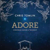 Adore: Christmas Songs Of Worship, by Chris Tomlin, CD