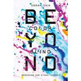 Beyond Colorblind: Redeeming Our Ethnic Journey, by Sarah Shin, Paperback