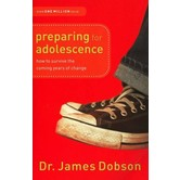 Preparing for Adolescence: How to Survive the Coming Years of Change, by Dr. James Dobson, Paperback