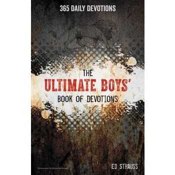The Ultimate Boys' Book of Devotions: 365 Daily Devotions