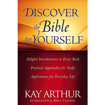 Discover the Bible for Yourself, by Kay Arthur