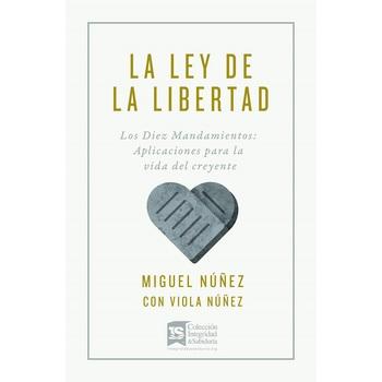 La Ley de la Libertad: Los Diez Mandamientos, by Miguel Nunez & Viola Nunez, Paperback