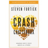 Crash the Chatterbox Participant's Guide, by Steven Furtick