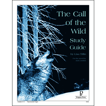 Progeny Press, The Call Of the Wild Study Guide, Paperback, 80 Pages, Grades 8-12