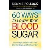 60 Ways to Lower Your Blood Sugar, by Dennis Pollock, Paperback