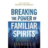 Breaking the Power of Familiar Spirits, by Kimberly Daniels, Paperback