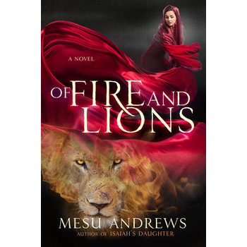 Of Fire and Lions: A Novel, by Mesu Andrews, Paperback