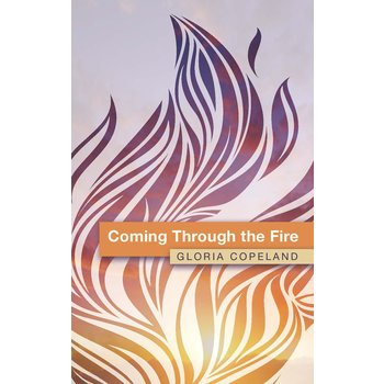 Coming Through the Fire, by Gloria Copeland