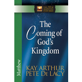The Coming of Gods Kingdom: Matthew, New Inductive Study Series, by Kay Arthur & Pete De Lacy, Paperback