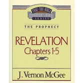 Thru the Bible Commentary: Revelation (Chapters 1-5)
