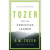Tozer for the Christian Leader: A 365-Day Devotional, by A. W. Tozer