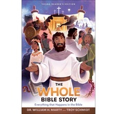 Pre-buy, The Whole Bible Story, by William H. Marty, Troy Schmidt, & Heath McPherson, Paperback