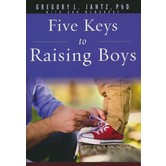 Five Keys to Raising Boys, by Gregory Jantz, Paperback