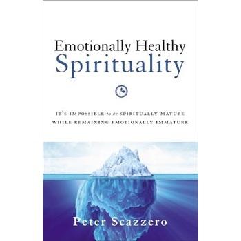Emotionally Healthy Spirituality, by Peter Scazzero, Paperback