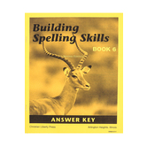 Christian Liberty Press, Building Spelling Skills Book 6 Answer Key, 2nd Ed, Paperback, 43 Pages, Grade 6