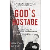God's Hostage, by Andrew Brunson and Craig Borlase, Hardcover