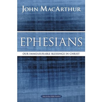 Ephesians, MacArthur Bible Studies Series, by John F. MacArthur, Paperback
