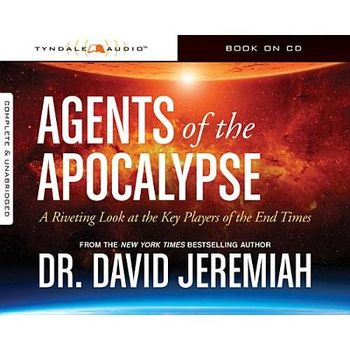 Agents of the Apocalypse: A Riveting Look at the Key Players of the End Times, by David Jeremiah