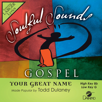 Your Great Name, Accompaniment Track, As Made Popular by Todd Dulaney, CD