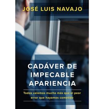 Cadaver de Impecable Apariencia, by Jose Luis Navajo, Paperback