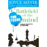 Battlefield of the Mind for Teens: Winning the Battle in Your Mind, by Joyce Meyer