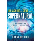 Unlocking the Code of the Supernatural, by Kynan Bridges, Paperback