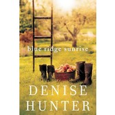 Blue Ridge Sunrise, Blue Ridge Romance Series, Book 1, by Denise Hunter