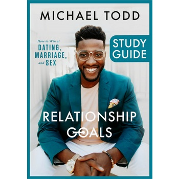 Relationship Goals Study Guide, by Michael Todd, Paperback
