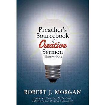 Preacher's Sourcebook of Creative Sermon Illustrations
