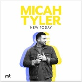 New Today, by Micah Tyler, CD