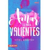 Amar es para Valientes, by Itiel Arroyo, Paperback