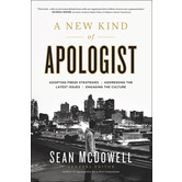 A New Kind of Apologist. by Sean McDowell, Paperback