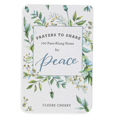 DaySpring, Prayers to Share: 100 Pass-Along Notes for Peace, by Cleere Cherry, 4 x 6 inches