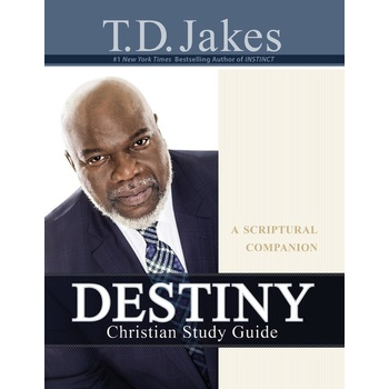 Destiny Christian Study Guide: A Scriptural Companion, by T. D. Jakes
