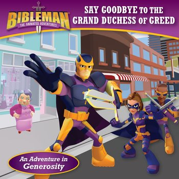 Bibleman, Say Goodbye to the Grand Duchess of Greed, by B&H Editorial Staff, Paperback
