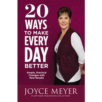 20 Ways to Make Every Day Better, by Joyce Meyer, Paperback