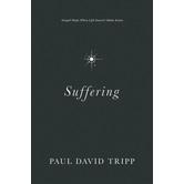 Suffering: Gospel Hope When Life Doesn't Make Sense, by Paul David Tripp, Hardcover