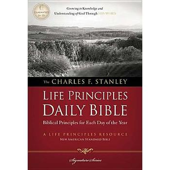 NASB Charles F. Stanley Life Priciples Daily Bible, Paperback