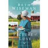 A Picture of Love, The Amish Inn Novels, Book 1, by Beth Wiseman, Paperback
