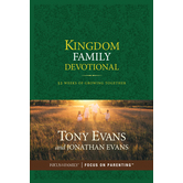 Kingdom Family Devotional: 52 Weeks of Growing Together, by Tony Evans and Jonathan Evans