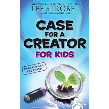 Case for a Creator for Kids, Updated and Expanded, by Lee Strobel, Robert Suggs & Robert Elmer