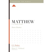 Matthew: A 12-Week Study, Knowing the Bible Series, by Drew Hunter, Paperback