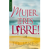 Mujer Eres Libre, by T. D. Jakes