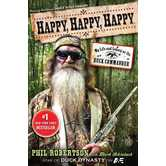 Happy, Happy, Happy: My Life and Legacy as the Duck Commander, by Phil Robertson and Mark Schlabach
