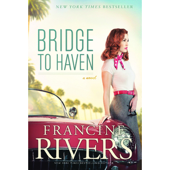 Bridge to Haven, by Francine Rivers, Paperback